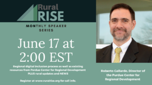 Join RuralRISE in welcoming Roberto Gallardo, Director of the Purdue Center for Regional Development for this month's Speaker Series.