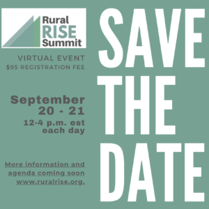 Save the date for September 20-21, 2021 for the next RuralRISE virtual summit.